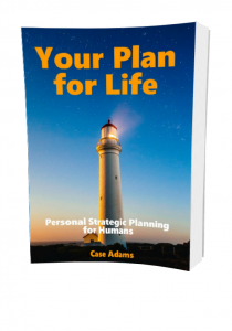 your plan for life by case adams